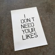 I don't need your likes
