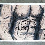 Screen muscles