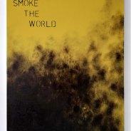 Smoke the World