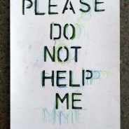 Please do not help me