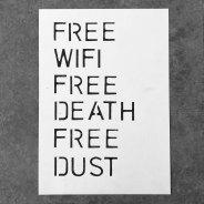 Free Wifi Free death Free dust