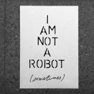 I am not a robot (sometimes)